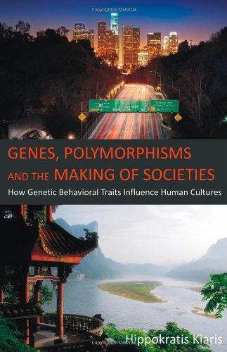 Genes, Polymorphisms And The Making Of Societies: How Genetic Behavioral Traits Influence Human Cultures