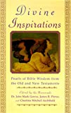 img - for Divine Inspirations: Peals of Bible Wisdom from the Old and New Testaments book / textbook / text book