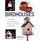 Birdhouses: 20 Unique Woodworking Projects for Houses and Feeders ~ Mark Ramuz