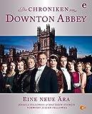 Die Chroniken von Downton Abbey: Eine neue Ära