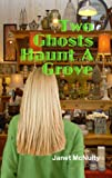 Two Ghosts Haunt A Grove (A Mellow Summers Paranormal Mystery)