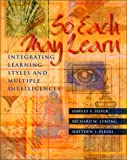 img - for So Each May Learn: Integrating Learning Styles and Multiple Intelligences book / textbook / text book