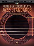 img - for Gene Bertoncini Plays Jazz Standards - Hal Leonard Solo Guitar Library (Book/CD) by Bertoncini, Gene (2012) Paperback book / textbook / text book