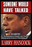 Someone Would Have Talked: The Assassination of President John F. Kennedy and the Conspiracy to Mislead History