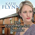 The Forget-Me-Not Summer (       UNABRIDGED) by Katie Flynn Narrated by Anne Dover
