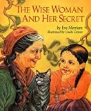 Wise Woman and Her Secret (067172603X) by Merriam, Eve