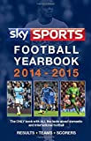 Sky Sports Football Yearbook 2014-2015 (Sky Sports Football Yearbook (Hardback) (Ex 'Rothmans'))