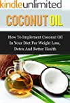 Coconut Oil: How To Implement Coconut...