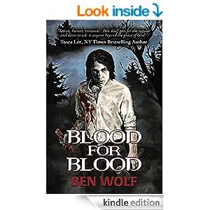http://www.amazon.com/Blood-Ben-Wolf-ebook/dp/B00P2PMTMU/ref=sr_1_1?ie=UTF8&qid=1416896612&sr=8-1&keywords=blood+for+blood+ben+wolf