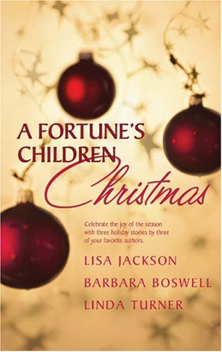 A Fortune's Children Christmas (Silhouette Special Products S.), LISA JACKSON, BARBARA BOSWELL, LINDA TURNER