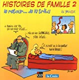 Histoires de famille : Tome 2, Le retour... de la tribu