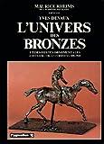 L' Univers des bronzes et des fontes ornementales : chefs-d'oeuvre et curiosités, 1850-1920