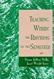img - for Teaching Within the Rhythms of the Semester book / textbook / text book