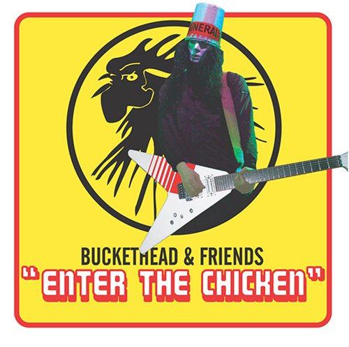 Enter the Chicken by Buckethead