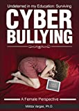 img - for Undeterred in My Education:: Surviving Cyberbullying - A Female Perspective book / textbook / text book