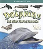 img - for Dolphins and Other Marine Mammals (What Kind of Animal Is It?) book / textbook / text book