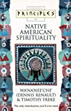 Image of Principles of - Native American Spirituality: The only introduction you&#039;ll ever need