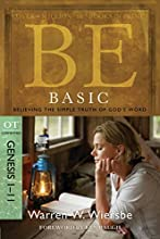 Be Basic Genesis 1-11 Believing the Simple Truth of God39s Word The BE Series Commentary
