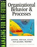 img - for Managing For The Future: Organizational Behavior and Procedures by Ancona, Deborah G., Kochan, Thomas A., Van Maanen, John, Scully, Maureen, Westney, D. Eleanor (December 21, 1998) Hardcover book / textbook / text book