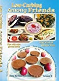 img - for Low Carb-ing Among Friends BEST SELLER Cookbooks: Gluten-free, Low-carb, Atkins friendly, 100% Wheat-free, Sugar-Free, Recipes, Diet, Cookbook Vol-3 (Gluten-Free Low-Carb ing, Among Friends V3 (25-MAR-15)) Paperback - 2015 book / textbook / text book