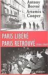 Paris libéré, Paris retrouvé 1944-1949 par Beevor