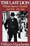 The Last Lion: Winston Spencer Churchill, Alone 1932-1940 (0316545120) by William Manchester