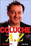 echange, troc Gilles Lhote - Coluche de A à Z