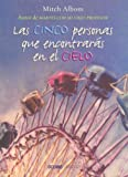 Las Cinco Personas Que Encontraras En El Cielo / the Five People You Meet in Heaven (9706518991) by Albom, Mitch