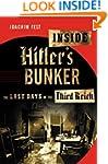 Inside Hitler's Bunker: The Last Days...