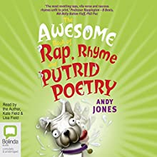 The Awesome Book of Rap, Rhyme and Putrid Poetry Audiobook by Andy Jones Narrated by Andy Jones