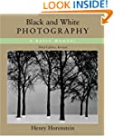 Black & White Photography: A Basic Ma...
