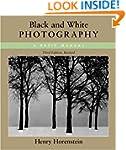 Black & White Photography: A Basic Ma...