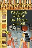 Die Herrin vom Nil - Roman einer Pharaonin. - Pauline Gedge