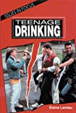 Teenage Drinking (Issues in Focus)