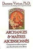 echange, troc Doreen Virtue - Archanges et maîtres ascensionnés : Comment travailler et guérir avec les divinités et les déités