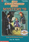 Kristy And The Missing Fortune (The Baby-Sitters Club Mystery) (0590482343) by Martin, Ann M.