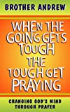 When the Going Gets Tough, The Tough Get Praying (0551031522) by Andrew, Brother