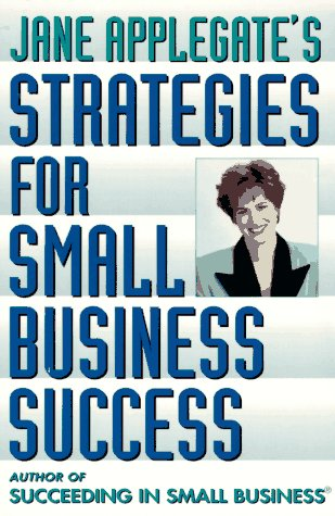 Jane Applegate's Strategies for Small Business Success, Applegate, Jane