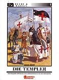 Die Templer: Eine detaillierte Einführung in die aussergewöhnliche Welt der Mönchsritter (Heere & Waffen) title=