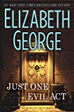 Just One Evil Act: An Inspector Lynley Novel