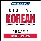 Korean Phase 2, Unit 21-25: Learn to Speak and Understand Korean with Pimsleur Language Programs Hörbuch von  Pimsleur Gesprochen von:  Pimsleur