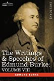 The Writings & Speeches of Edmund Burke: Volume VIII - Reports on the Affairs of India; Articles of Charge of High Crimes and Misdemeanors Against War by Edmund Burke