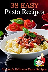 38 Easy Pasta Recipes - Simple & Delicious Pasta Recipes