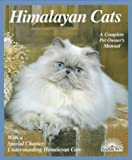 Himalayan Cats (Complete Pet Owner's Manuals)