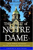 img - for The Spirit of Notre Dame: Legends, Traditions, and Inspiration from One of America#s Most Beloved Universities book / textbook / text book
