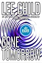Gone Tomorrow (Jack Reacher, No. 13) Abridged edition by Child, Lee published by Random House Audio Audio CD