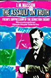 The Assault on Truth: Freud's Suppression of the Seduction Theory (0140076581) by Masson, Jeffrey Moussaieff