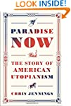 Paradise Now: The Story of American U...