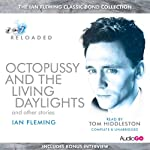 Octopussy and the Living Daylights and Other Stories (       UNABRIDGED) by Ian Fleming Narrated by Tom Hiddleston