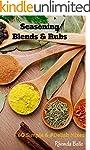 Seasoning Blends & Rubs: 60 Simple &...